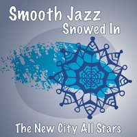 Smooth Jazz Snowed In — The New City All Stars