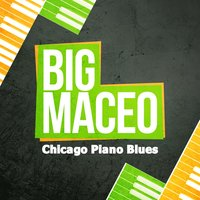 Chicago Piano Blues — Big Maceo