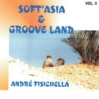 Soft'Asia & Groove Land Vol. II — Soft'Asia & Groove Land