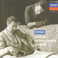 Britten: Serenade for tenor, horn and strings; Les Illuminations; Nocturne — London Symphony Orchestra, English Chamber Orchestra, Barry Tuckwell, Sir Peter Pears, Бенджамин Бриттен
