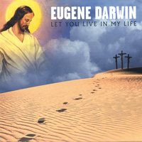 Let You Live In My Life — Eugene Darwin