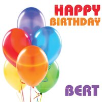 Happy Birthday Bert — The Birthday Crew