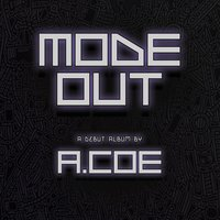 Mode Out — A.Coe