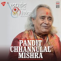 Music in the Living Room - Pt. Channulal Mishra — Pt. Chhannulal Mishra