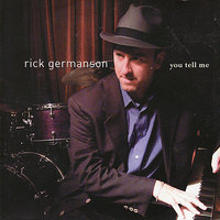 You Tell Me — Rick Germanson