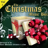 The Christmas Music Box Vol 1 — Royal Winchester Orchestra And Choir