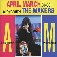 April March Sings Along with the Makers — April March Sings Along with the Makers