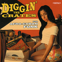 Diggin' The Crates For Afro Cuban Funk — сборник