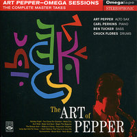 The Art of Pepper - Complete Master Takes of Omega Sessions — Art Pepper, Ben Tucker, Chuck Flores, Calr Perkins