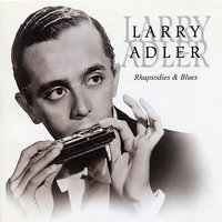 Rhapsodies and Blues — Larry Adler