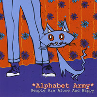 People Are Alone And Happy — Alphabet Army