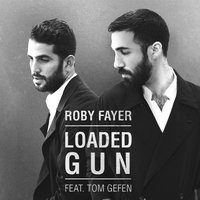 Loaded Gun (feat. Tom Gefen) — Roby Fayer