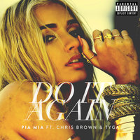 Do It Again — Chris Brown, Tyga, Pia Mia