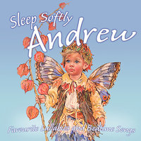 Sleep Softly Andrew - Lullabies and Sleepy Songs — Eric Quiram, Julia Plaut, Ingrid DuMosch, The London Fox Players, Frank McConnell