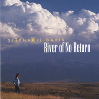 River of No Return — STEPHANIE DAVIS