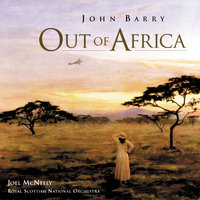 Out Of Africa — John Barry, Joel McNeely, Royal Scottish National Orchestra