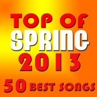 Top of Spring 2013 - 50 Best Songs — сборник
