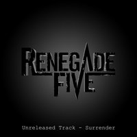 Surrender — Renegade Five