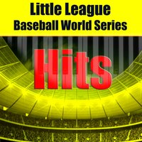 Little League Baseball World Series Hits — Hammer, Power Surge, Heavy Hitters, DH Organist, Chicago Bombers, Heavy Hitters, Hammer, Power Surge, DH Organist, Chicago Bombers