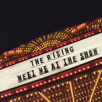 Meet Me At the Show — The Rising