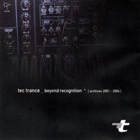 Beyond Recognition — Tec Trance