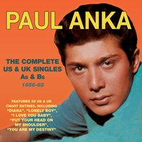 The Complete Us & Uk Singles As & BS 1956-62 — Anka Paul