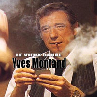 Le Vieux Canal — Yves Montand