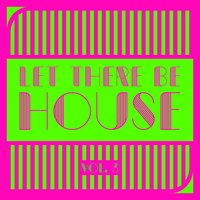 Let There Be House, Vol. 3 — сборник