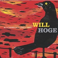 Blackbird On A Lonely Wire — Will Hoge