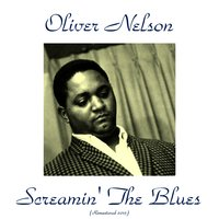 Screamin' the Blues — Oliver Nelson
