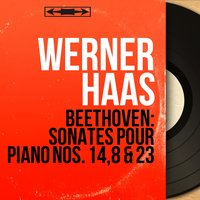 Beethoven: Sonates pour piano Nos. 14, 8 & 23 — Людвиг ван Бетховен, Werner Haas