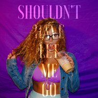Shouldn't Have Let Me Go — Maddie Assel, Young Hef, Siegz