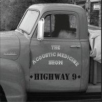 Highway 9 — The Acoustic Medicine Show