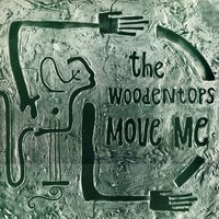 Move Me — The Woodentops