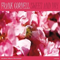 Sweet and Dry — Frank Cordell & His Orchestra