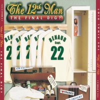 The Final Dig? — The 12th Man