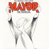 Mayor: The Musical — Charles Strouse, Douglas Bernstein, Keith Curran, Kenneth Jennings & Lenny Wolpe