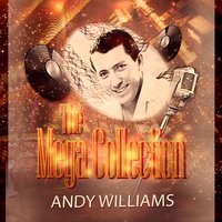 The Mega Collection — Andy Williams