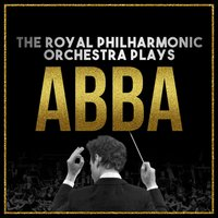 The Royal Philharmonic Orchestra Plays… Abba — Royal Philharmonic Orchestra