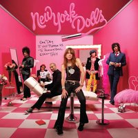 One Day It Will Please Us To Remember Even This — New York Dolls