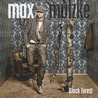 Black Forest — Max Mutzke