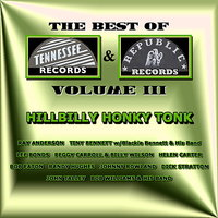 The Best of Tennessee & Republic Records Vol. III - Hillbilly Honky Tonk — сборник