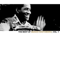 The Best Of Mongo Santamaria, Vol. 1 — Mongo Santamaria