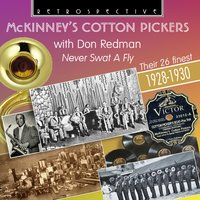 "Mckinney's Cotton Pickers ""Never Swat a Fly"" — Don Redman, McKinney's Cotton Pickers, McKinney's Cotton Pickers
