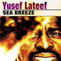 Sea Breeze — Yusef Lateef, Антонин Дворжак