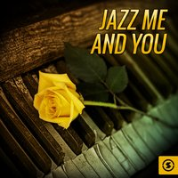 JAZZ Me and You — Ирвинг Берлин