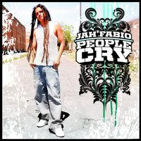People Cry — Jah Fabio