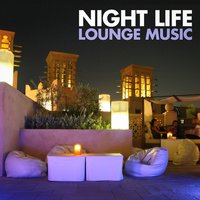 Night Life Lounge Music — Electro Lounge All Stars, The Best Of Chill Out Lounge, lounge relax