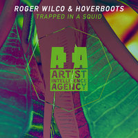 Trapped in a Squid - Single — Roger Wilco, Hoverboots, OG, R, er Wilco