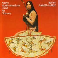 Native American Child:  An Odyssey — Buffy Sainte-Marie